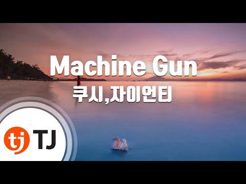 [TJ노래방] Machine Gun - 쿠시,자이언티 / TJ Karaoke