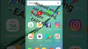 Android email not displaying images - EASY FIX