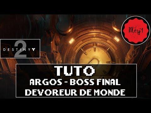DESTINY 2 [FR] - TUTO - ARGOS - BOSS FINAL - RAID DÉVOREUR DE MONDE