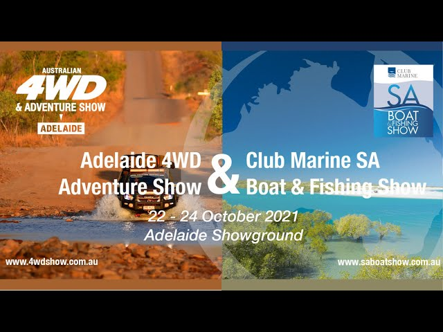 Adelaide's BIG 4WD Show and Club Marine SA Boat Show is on!