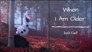 When I Am Older - Josh Gad (Lyrics)