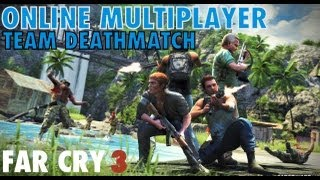 Far Cry 3 Online Multiplayer Gameplay - Team Deathmatch