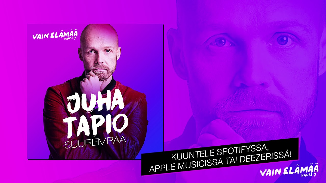 Vain Elämää Juha Tapio