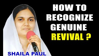 HOW TO RECOGNIZE GENUINE REVIVAL? Sis.Shaila Paul