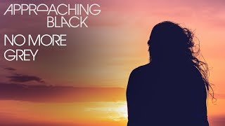 Approaching Black - No More Grey [Silk Music]