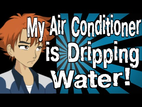 My Air Conditioner is Dripping Water!