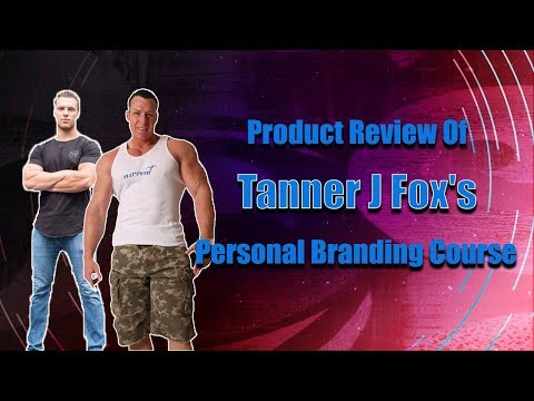 Tanner J Fox Personal Branding Mastery Review, Is it Worth It?