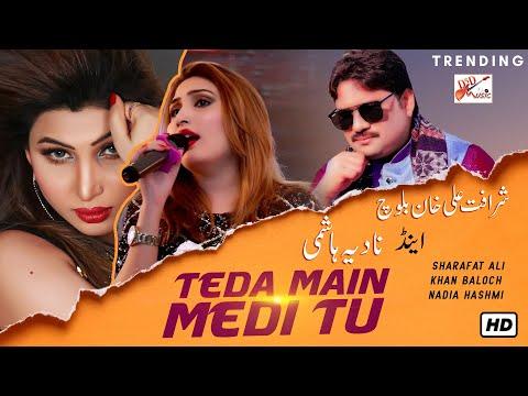 Teda Main Medi Tu | Singer Sharafat Ali Khan Baloch And Nadia Hashmi | Latest Saraiki Duet Song 2018