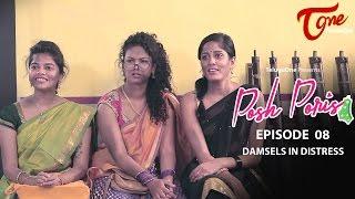 Posh Poris | Episode 8 | Damsels In Distress | Telugu Web Series | by Aparna Malladi | #WebSeries