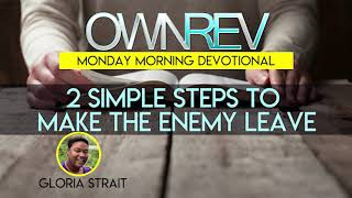 """2 Simple Steps To Make The Enemy Leave"" with Gloria Strait & Dr. Hollen Meyer"