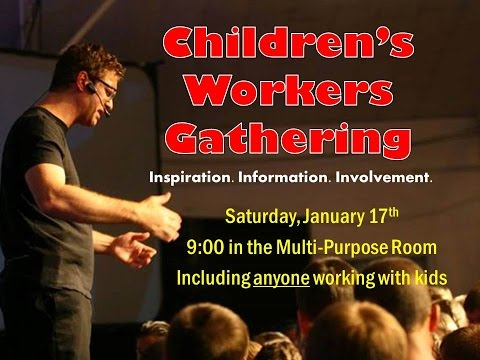 Childrens Worker Gathering   Part One   January 2015