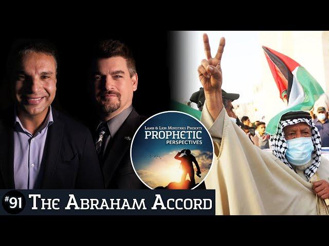 The Abraham Accord | Prophetic Perspectives #91