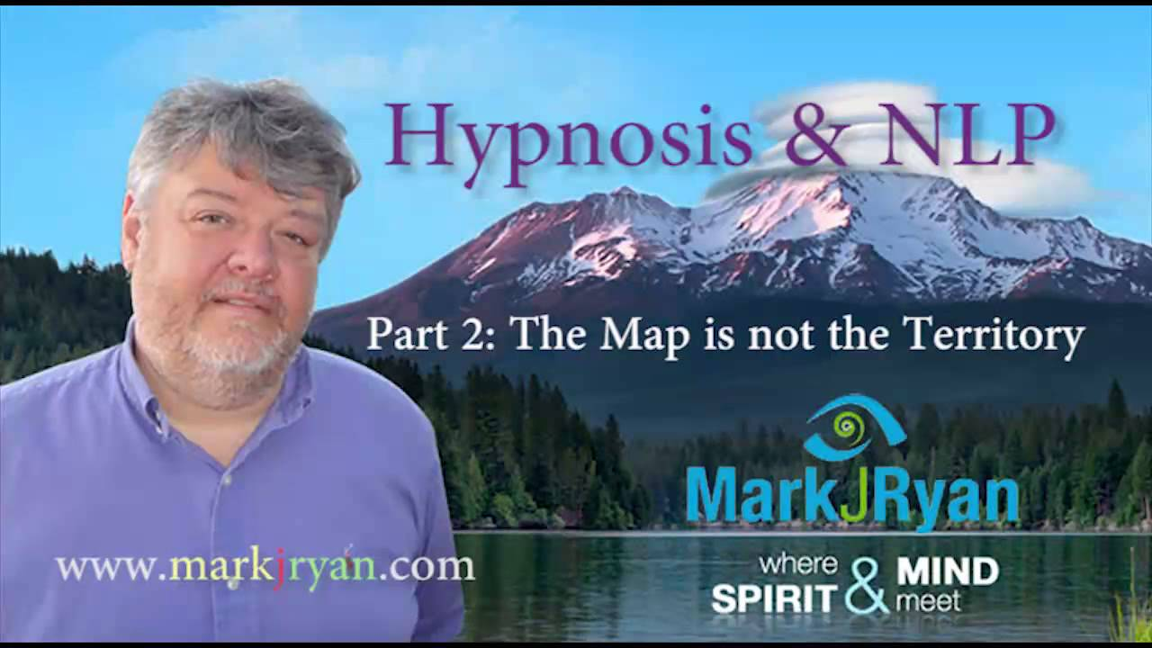 FREE Hypnosis & NLP Training pt. 2A - The Map is not the ...