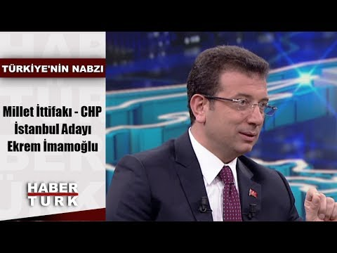 Türkiye'nin Nabzı - 27 Mayıs 2019 (Millet İttifakı - CHP İstanbul Büyükşehir Adayı Ekrem İmamoğlu)