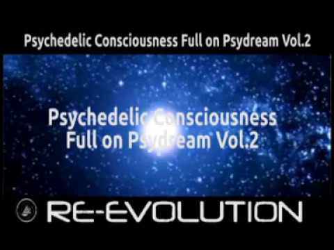 ॐ Psychedelic Consciousness Full on Psydream Vol. 2 ॐ