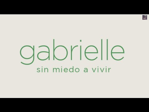 Gabrielle Sin Miedo a Vivir - Trailer Oficial México