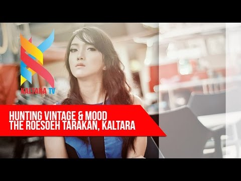 Kaltara TV   Hunting Vintage By The Roesoeh Tarakan Kalimantan Utara