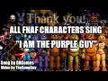 Quot I 39 M The Purple Guy Quot But All FNaF Characters Sing It mp3
