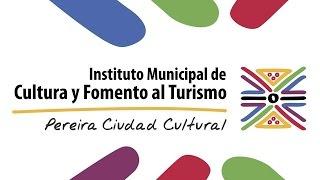 EL GALLO TUERTO INSTITUTO DE CULTURA Y FOMENTO AL TURISMO DE PEREIRA