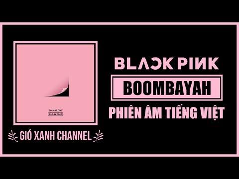 [Phiên âm Tiếng Việt] BOOMBAYAH – BLACKPINK