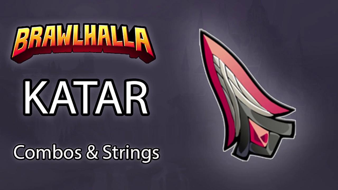 Brawlhalla KATAR Combos & Strings by Queen Nai