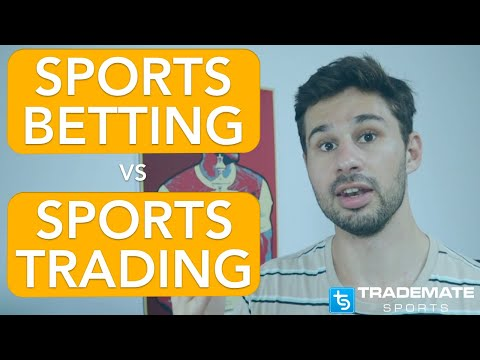Sports Betting vs Sports Trading - What's Better?