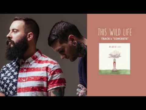 """This Wild Life - """"Concrete"""" (Full Album Stream)"""