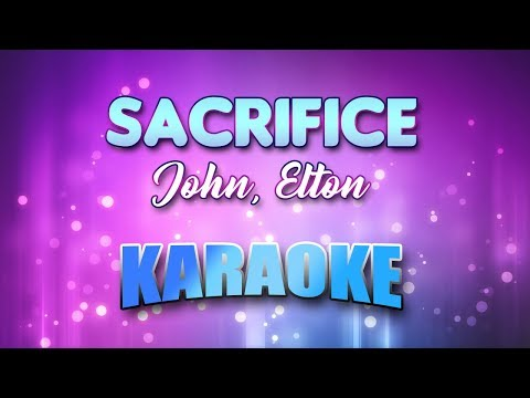 John, Elton - Sacrifice (Karaoke version with Lyrics)
