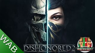 Dishonored 2 Review - Worthabuy?