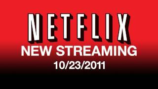 New On Netflix Streaming 10/23/11 - Streaming Movies