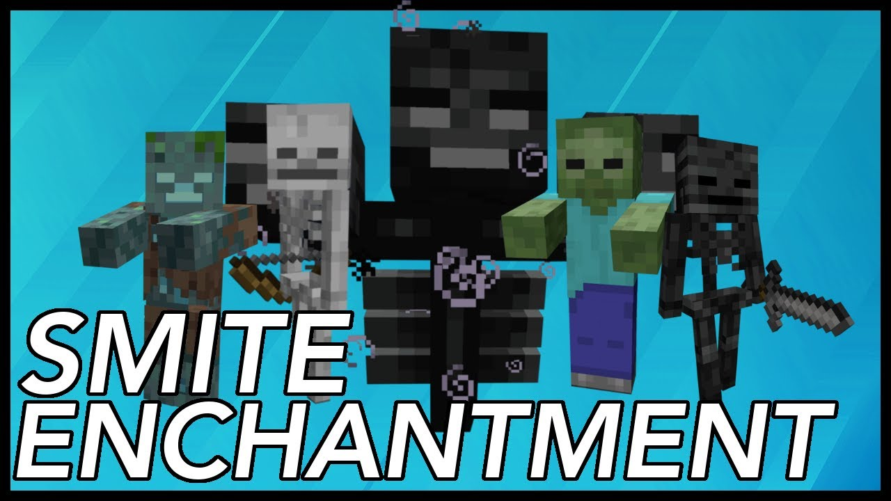 What Does The Smite Enchantment Do In Minecraft 11.111?