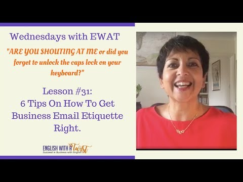 Lesson #31: 6 Tips How To Get Business Email Etiquette Eight in English