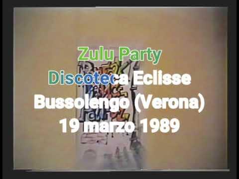 Zulu Party Eclisse (Bussolengo, Verona, 19 marzo 1989)