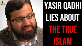 Qur'an and Islam Channel Exposed: Response to Yasir Qadhi : Lies About the True Islam
