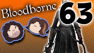 Bloodborne: Seething with Anger - PART 63 - Game Grumps