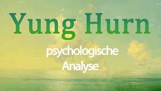 🈯️ Yung Hurn • Psychologische Analyse: Drogen, Beziehung, Rebellion