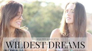 Wildest Dreams - Taylor Swift (Ana Free & Mia Rose cover)