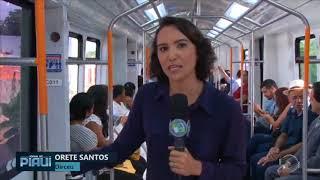 Novo metrô de Teresina reduz viagens em 10 minutos