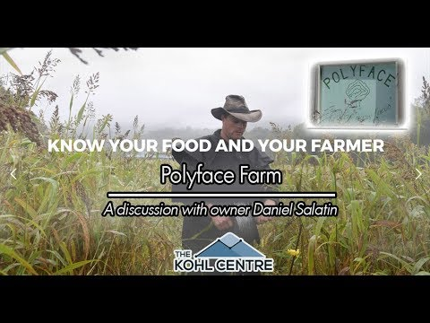 Polyface Farms - a discussion with owner Daniel Salatin