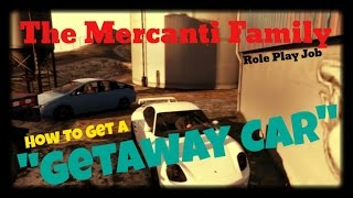"GTA 5 Online: Role Play Job - ""How to get a Getaway Car"""