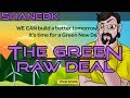 🤢 The Green Raw Deal