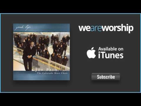 Joe Pace & The Colorado Mass Choir - We Lift Our Hands