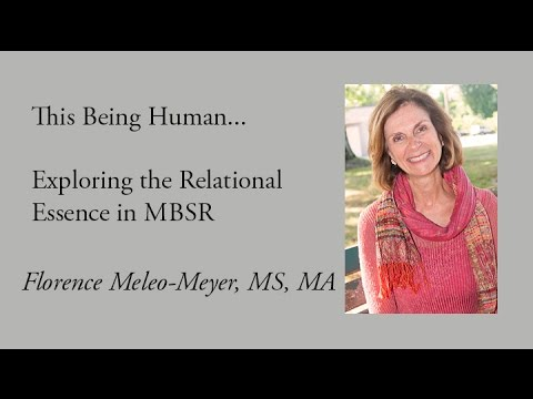 Exploring the Relational Essence in MBSR - with Florence Meleo-Meyer, MS, MA