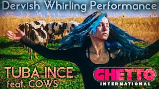 Tuba Ince «Dervish Whirling Performance» feat. Cows