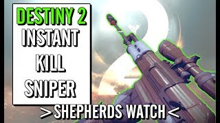 Instant Kill Sniper? - Destiny 2 Shepherd's Watch Best Sniper in the Game Review