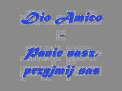 Dio Amico - Panie nasz, przyjmij nas