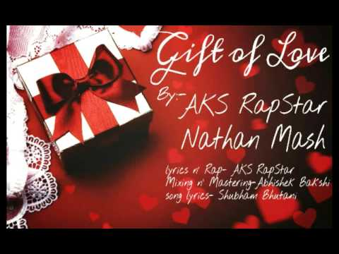 Gift of love by AKS RapStar & Nathan Mash