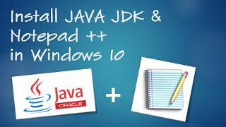 Gambar cover How To: Install JAVA JDK & Notepad ++ (Configure) In Windows 10