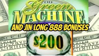 HIGH LIMIT GREEN MACHINE FUN  & JIN LONG 888 BONUSES