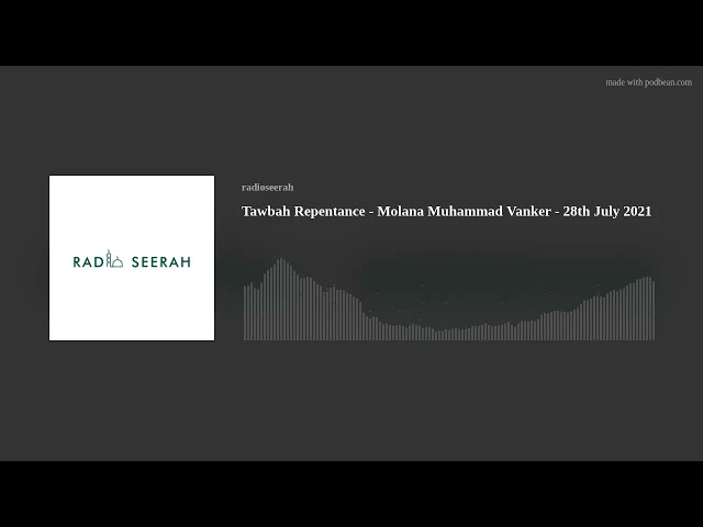 Tawbah Repentance - Molana Muhammad Vanker - 28th July 2021